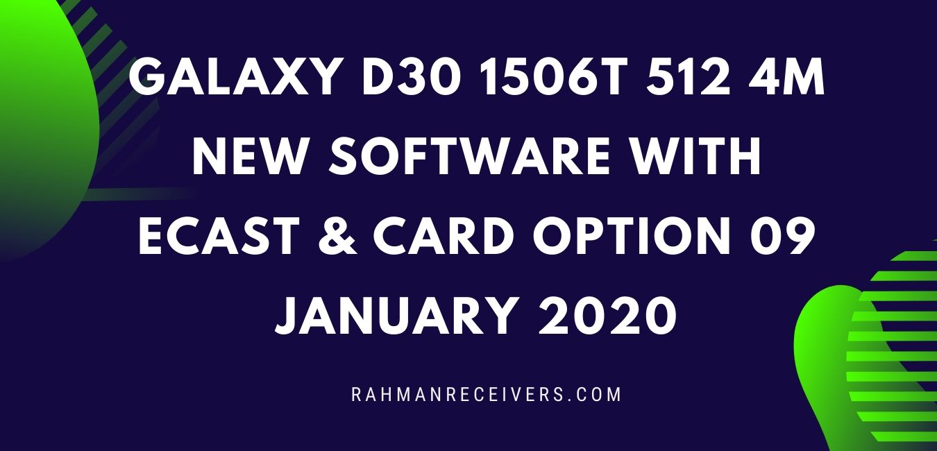 GALAXY D30 1506T 512 4M NEW SOFTWARE WITH ECAST & CARD OPTION 09 JANUARY 2020
