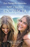 http://ksiazkomania-recenzje.blogspot.com/2016/07/nie-omijaj-szczescia-ewa-podsiady.html