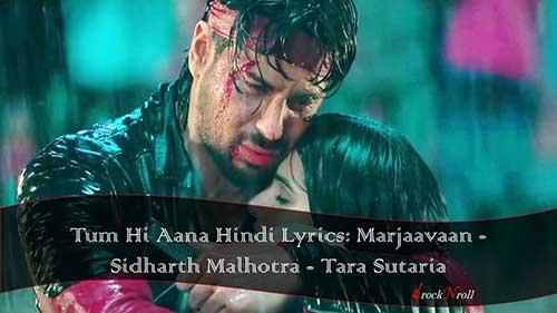 Tum-Hi-Aana-Hindi-Lyrics-Marjaavaan