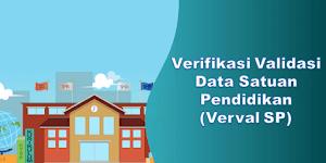 Verifikasi Validasi Data Satuan Pendidikan (Verval SP)