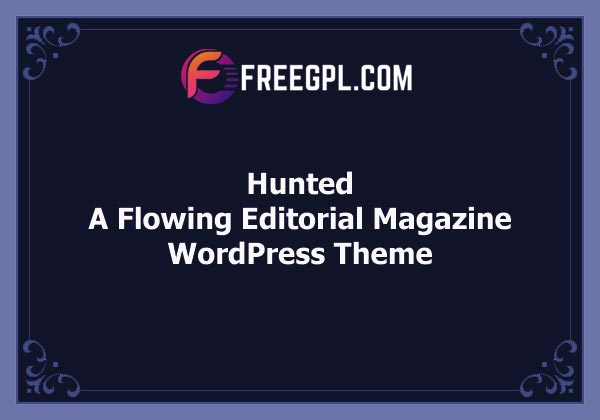 Hunted – A Flowing Editorial Magazine Theme Free Download