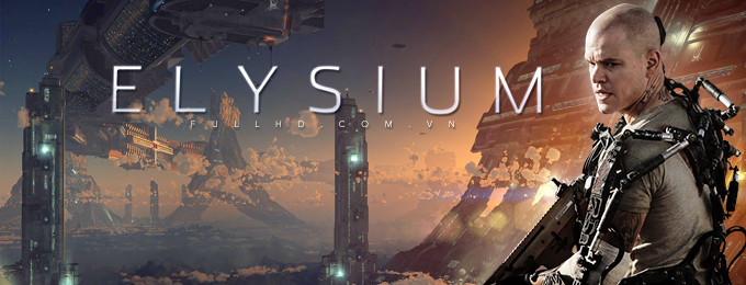 Kỷ Nguyên Elysium - Elysium (2013)