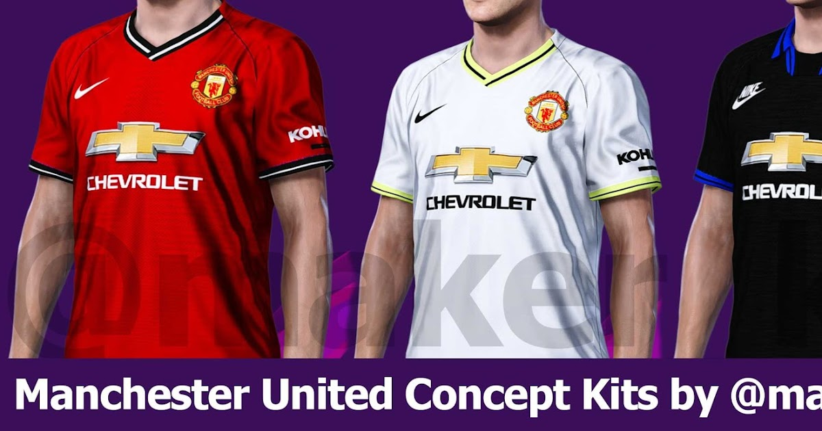 Pes 2020 Manchester United Concept Kits By Maker Kit