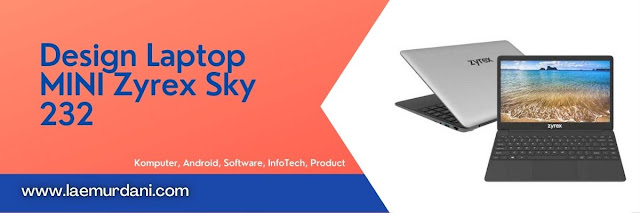 Design Laptop MINI Zyrex Sky 232