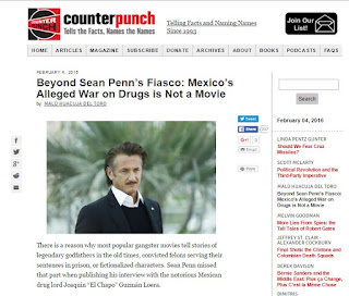 http://www.counterpunch.org/2016/02/04/beyond-sean-penns-fiasco-mexicos-alleged-war-on-drugs-is-not-a-movie/