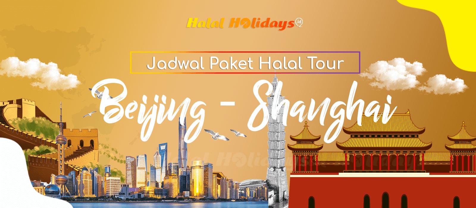 Paket Wisata Halal Tour Beijing Shanghai China Tahun 2022 2023