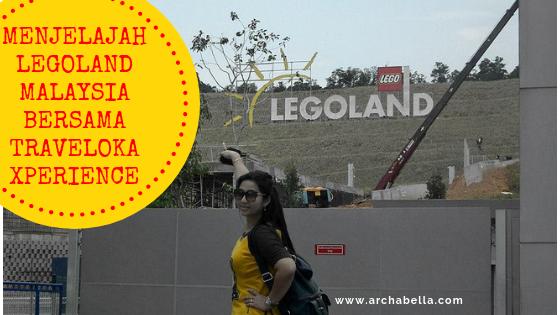 MENJELAJAH LEGOLAND MALAYSIA BERSAMA TRAVELOKA XPERIENCE