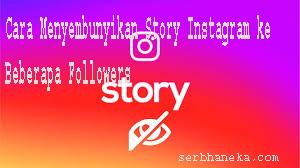 Cara Menyembunyikan Story Instagram ke Beberapa Followers 1