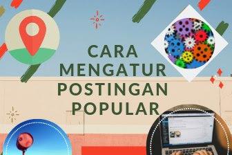 Cara mengatur postingan popular di blogspot dengan mudah