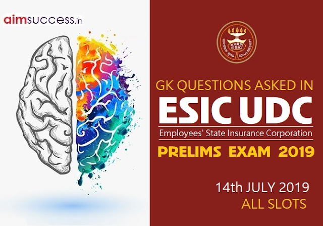 GK-GA Questions Asked in ESIC UDC Prelims 2019 (All Shifts)
