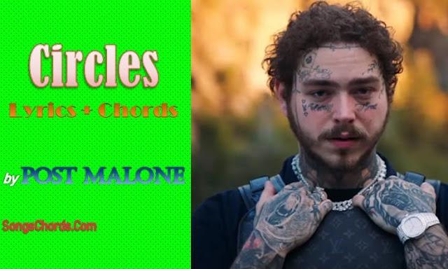 Circles Chords and Lyrics by Post Malone