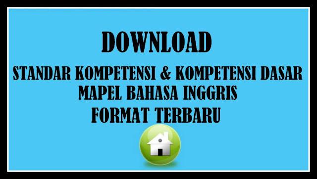 Download Standar Kompetensi & Kompetensi Dasar Mapel Bahasa Inggris Terbaru