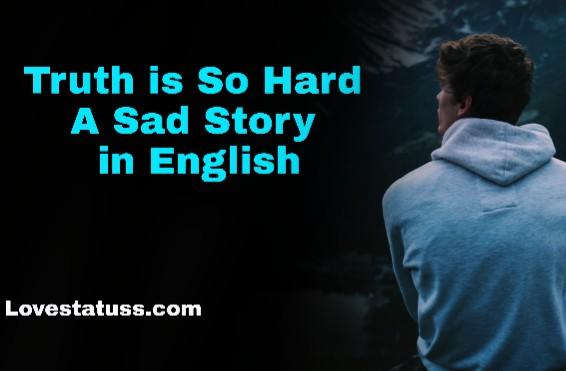 Truth_is_So_Hard-Sad_Story
