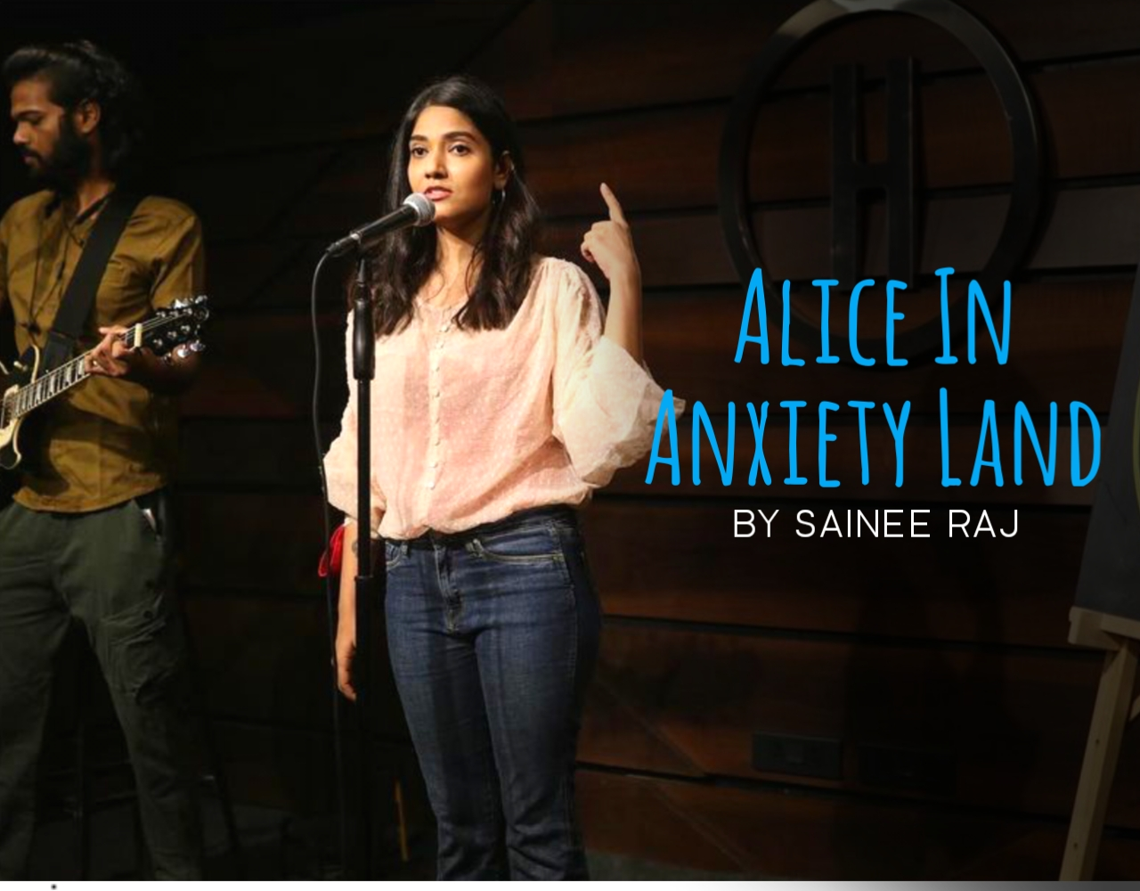 This Beautiful Poetry 'Alice In Anxiety Land' Has written and Performed by Sainee Raj.