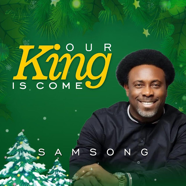 Audio + Video: Samsong – Our King Is Come