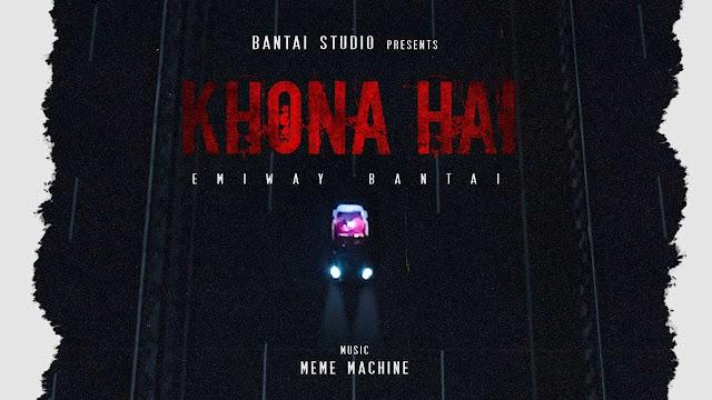 Khona Hai - Emiway Bantai