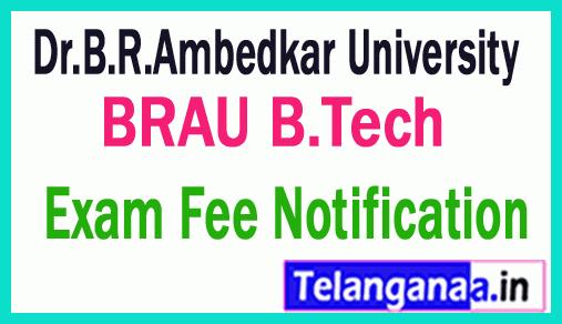 Dr.B.R.Ambedkar University BRAU B.Tech  Exam Fee Notification