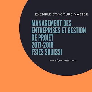 Exemple Concours Master Management des Entreprises et Gestion de projet 2017-2018 - Fsjes Souissi