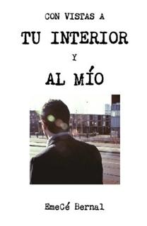Libro Con vistas a tu interior y al mío, de EmeCé Bernal - Cine de Escritor