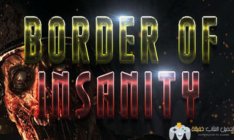 تحميل لعبة مسدسات ورشاشات Border of Insanity للكمبيوتر برابط مباشر