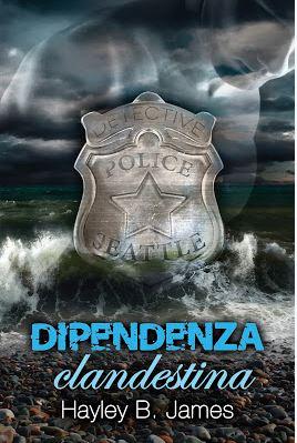"""Recensione: """"Dipendenza Clandestina"""" (Serie Sotto Copertura #2) di Hayley B. James"""
