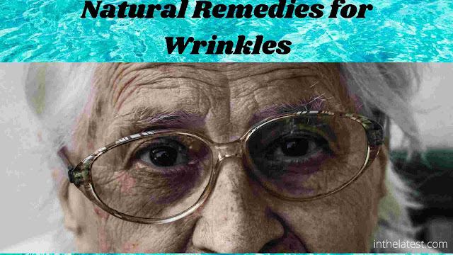 Natural Remedies for Wrinkles