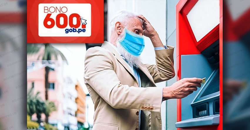 WWW.BONO600.GOB.PE » Desde hoy grupo 2 cobrará subsidio económico de S/ 600.00