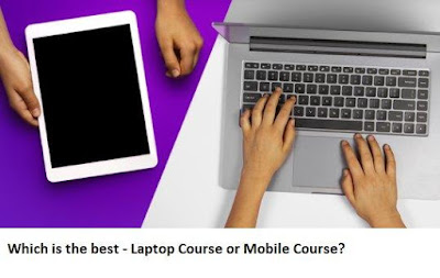 Which is the best - Laptop Course or Mobile Course