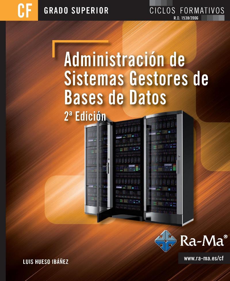Administración de sistemas gestores de bases de datos, 2da Edición – Luis Hueso Ibáñez