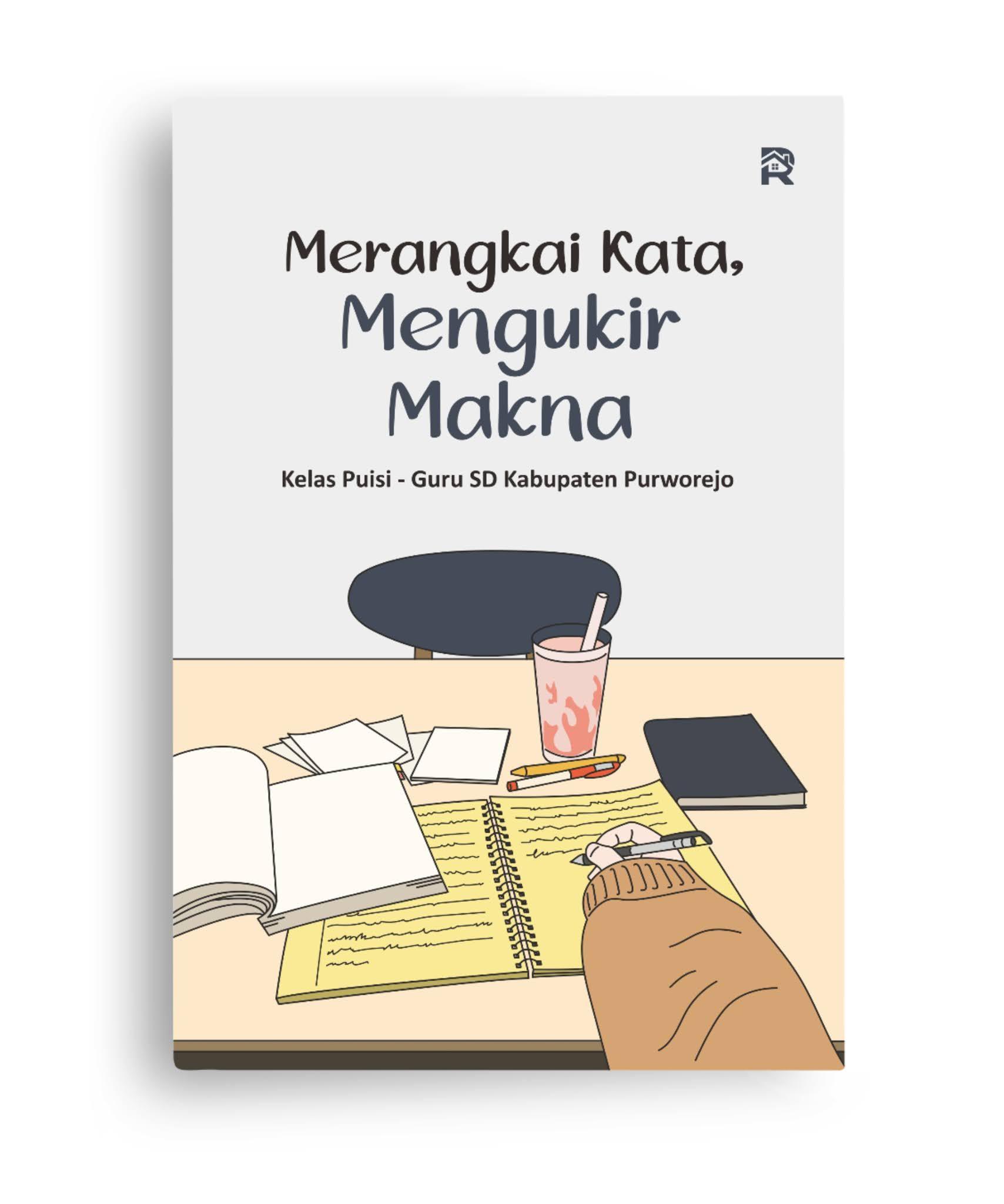 Merangkai Kata, Mengukir Makna (Kelas Puisi - Guru SD Kabupaten Purworejo)