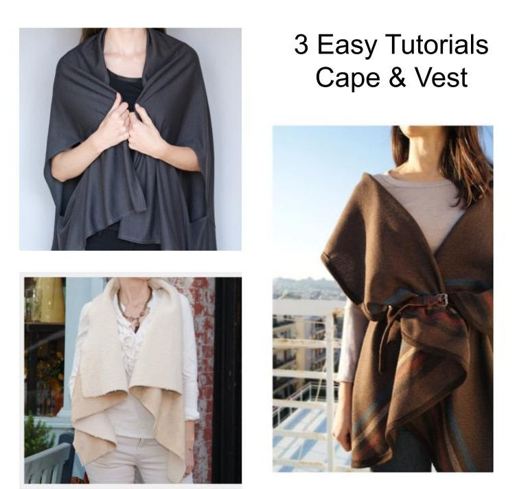 get 3 easy sew fall fashion cape and vest tutorials