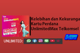 Kelebihan dan Kelemahan Kartu Perdana UnlimitedMax Telkomsel