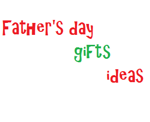 father's day gifts ideas 2016, father's day gifts ideas, gifts for dad, gifts for father's day, father's day 2016 best gifts, cheap gifts for father's day, father's day homemade gifts 2016, father's day gifts 2016, what to gifts father 2016 onward.