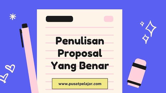 Penulisan Proposal Yang Benar