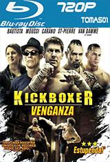 Kickboxer: Venganza (2016) BDRip m720p Español Castellano AC3 2.0 / ingles AC3 5.1