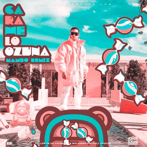 https://www.pow3rsound.com/2020/06/ozuna-caramelo-mambo-remix.html