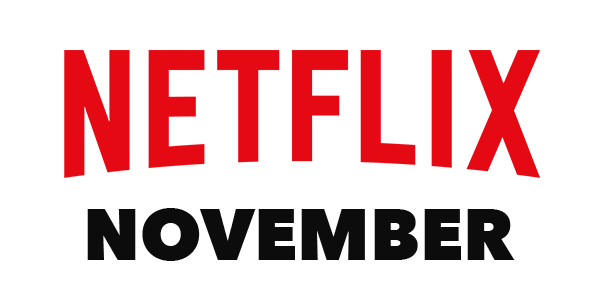 What's Coming to Netflix in November