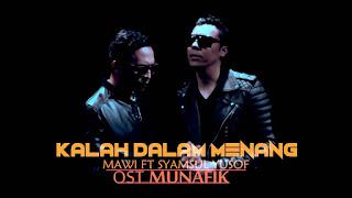 Mawi ft. Syamsul Yusof - Kalah Dalam Menang (OST. Munafik)