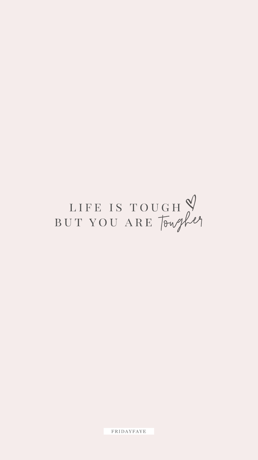 "Wallpaper inspirational quote that reads ""Life is tough but you are tougher"""