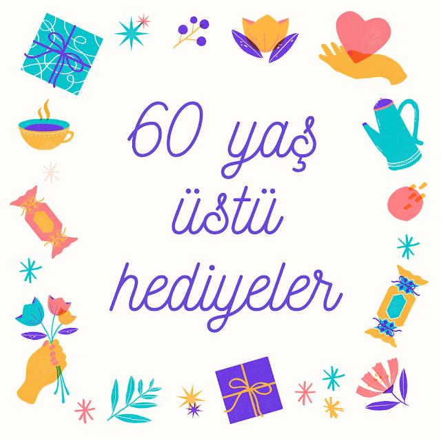 60 yaş üstü hediyeler