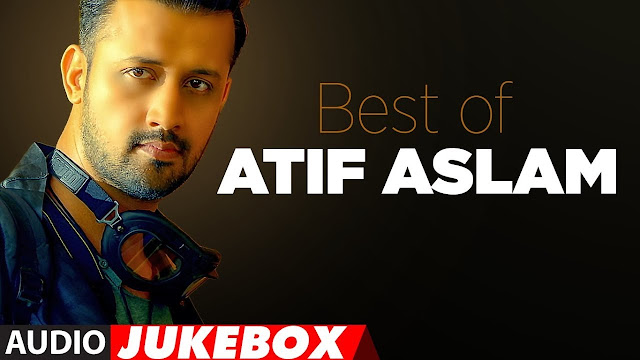 Top Best Atif Aslam New Songs Mp3 Download List 2019 (Latest)