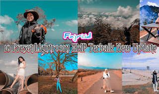 10 Preset Lightroom XMP Terbaik New Update