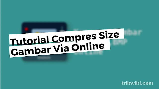 5 Situs Kompres Ukuran Gambar Secara Online Terbaik 2020