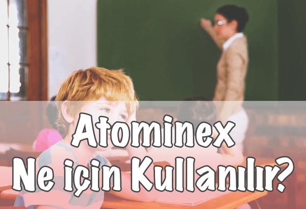 Atominex Ne için Kullanılır?