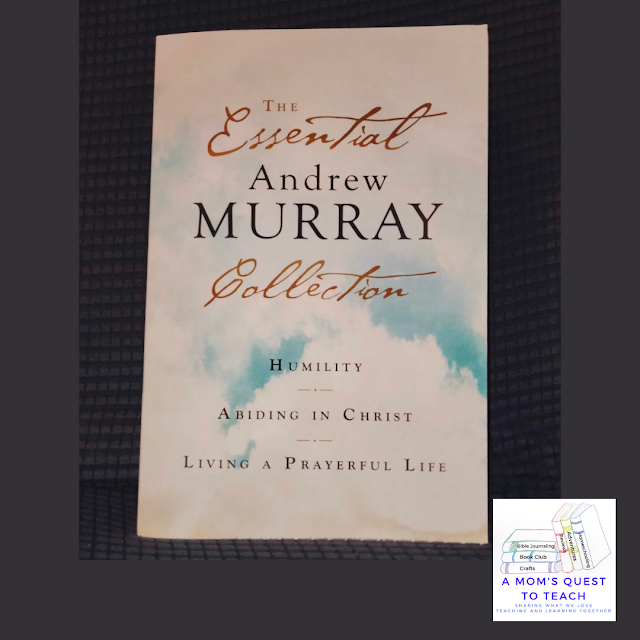 A Mom's Quest to Teach:  Book Club: Book Review of The Essential Andrew Murray Collection book cover
