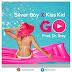Download  Audio Mp3 | Silver Boy X Kiss Kid - Go