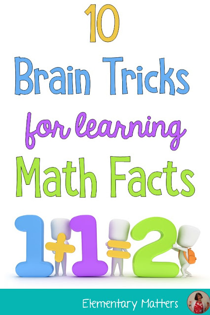 Ten Brain Tricks for Learning Math Facts: These strategies are backed by science, and will help the kiddos with basic math facts!