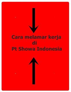 tatacara melamar kerja di pt showa indonesia