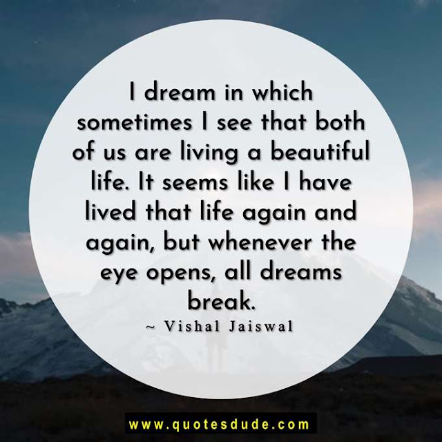 Dream quotes about life and happiness.