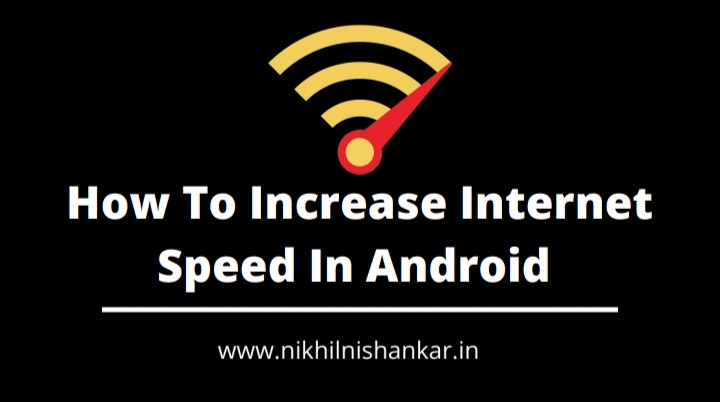 How To Increase Internet Speed In Android